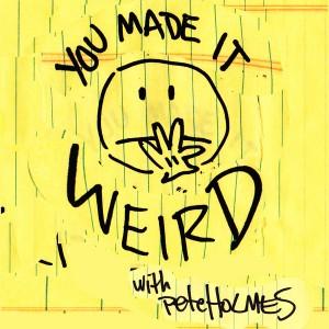 You-Made-It-Weird